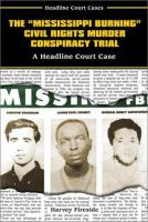 "The ""Mississippi Burning"" Civil Rights Murder Conspiracy Trial"