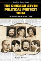 The Chicago Seven Political Protest Trial