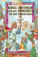 King Arthur and His Knights in Mythology
