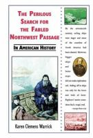 The Perilous Search for the Fabled Northwest Passage in American History