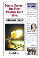 Desert Storm--the First Persian Gulf War in American History