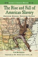The Rise and Fall of American Slavery
