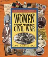 Daring Women of the Civil War