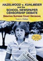 Hazelwood V. Kuhlmeier and the School Newspaper Censorship Debate