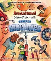 Sensational Science Projects With Simple Machines