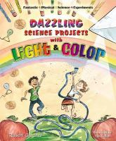 Dazzling Science Projects With Light and Color
