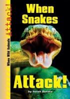 When Snakes Attack!