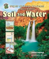 Super Science Projects About Earth's Soil and Water