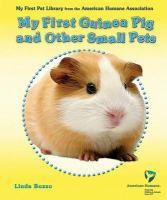 My First Guinea Pig and Other Small Pets