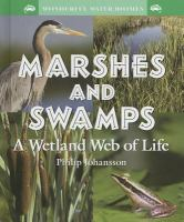 Marshes and swamps : a wetland web of life