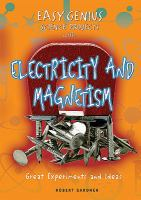 Easy Genius Science Projects With Electricity and Magnetism