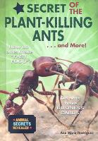 Secret of the Plant-killing Ants--and More!