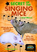 Secret Of The Singing Mice-- And More!