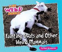 Fainting Goats and Other Weird Mammals