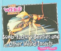 Bomb-factory Beetles and Other Weird Insects