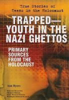 Trapped-- Youth in the Nazi Ghettos