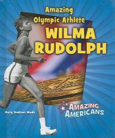 Amazing Olympic Athlete Wilma Rudolph