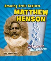 Amazing Arctic Explorer Matthew Henson
