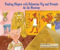 Finding Shapes With Sebastian Pig And Friends: At The Museum