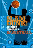 Slam Dunk! Science Projects With Basketball