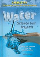 Water Science Fair Projects, Revised and Expanded Using the Scientific Method