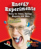 Energy Experiments Using Ice Cubes, Springs, Magnets, and More