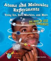 Atoms and Molecules Experiments Using Ice, Salt, Marbles, and More