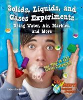 Solids, Liquids, and Gases Experiments Using Water, Air, Marbles, and More