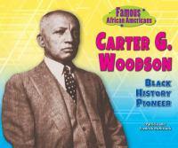 Carter G. Woodson : black history pioneer