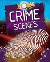 Zoom in on Crime Scenes