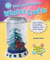 Fun and festive winter crafts : snow globes, groundhog puppets, and fairy masks