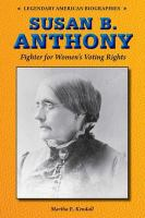 Susan B. Anthony: Fighter for Women's Voting Rights