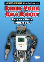 Build your Own Robot Science Fair Projects