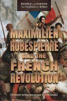 Maximilien Robespierre and the French Revolution