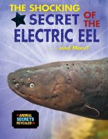 The Shocking Secret of the Electric Eel ... and More!