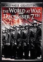 The World at War; Plus, December 7th