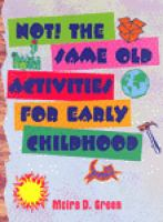 Not! the Same Old Activities for Early Childhood