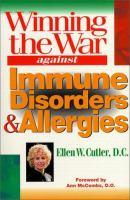 Winning the War Against Immune Disorders & Allergies