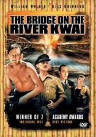 The bridge on the River Kwai [videorecording (DVD)]