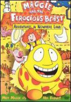 Maggie and the Ferocious Beast. Adventures in Nowhere Land