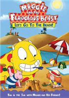 Maggie and the Ferocious Beast. Let's Go to the Beach!