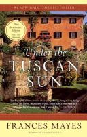 Under the Tuscan Sun - Mayes, Frances