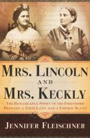 Mrs. Lincoln and Mrs. Keckley