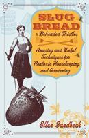 Slug Bread & Beheaded Thistles