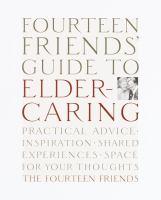Fourteen Friends' Guide to Eldercaring