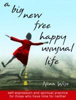 A Big, New, Free, Happy, Unusual Life