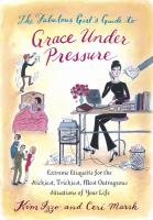 Fabulous Girl's Guide to Grace Under Pressure