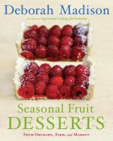 Seasonal Fruit Desserts From Orchard, Farm, and Market