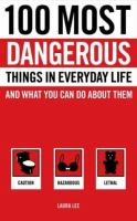 100 Most Dangerous Things in Everyday Life and What You Can Do About Them
