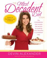 The Most Decadent Diet Ever!